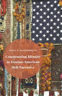 Cover Constructing Identity in Iranian-American Self-Narrative