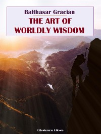 Cover The Art of Worldly Wisdom