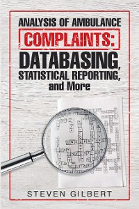 Cover Analysis of Ambulance Complaints: Databasing, Statistical Reporting, and More
