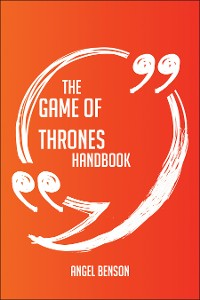 Cover The Game of Thrones Handbook - Everything You Need To Know About Game of Thrones