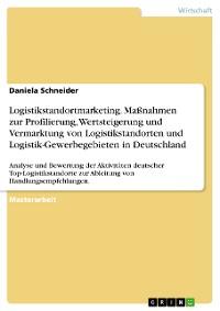 Cover Logistikstandortmarketing. Maßnahmen zur Profilierung, Wertsteigerung und Vermarktung von Logistikstandorten und Logistik-Gewerbegebieten in Deutschland