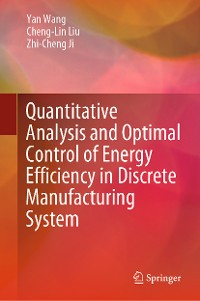 Cover Quantitative Analysis and Optimal Control of Energy Efficiency in Discrete Manufacturing System
