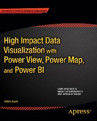 Cover High Impact Data Visualization with Power View, Power Map, and Power BI