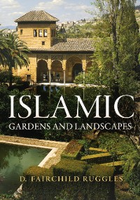 Cover Islamic Gardens and Landscapes