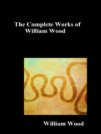 Cover The Complete Works of William Wood