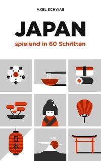 Cover Japan spielend in 60 Schritten