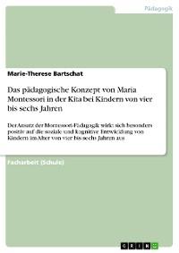 Cover Das pädagogische Konzept von Maria Montessori in der Kita bei Kindern von vier bis sechs Jahren