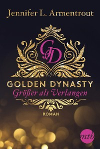 Cover Golden Dynasty - Größer als Verlangen