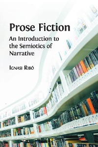 Cover Prose Fiction: An Introduction to the Semiotics of Narrative