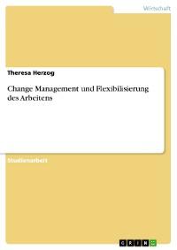 Cover Change Management und Flexibilisierung des Arbeitens