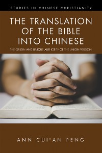 Cover The Translation of the Bible into Chinese