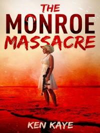 Cover The Monroe Massacre