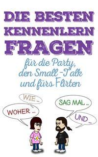 Cover Die besten Kennenlern-Fragen für die Party, den Small-Talk und das Flirten