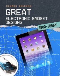 Cover Great Electronic Gadget Designs 1900 - Today
