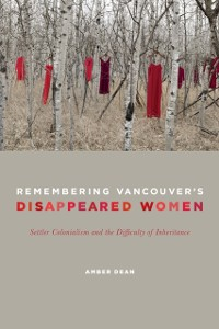 Cover Remembering Vancouver's Disappeared Women