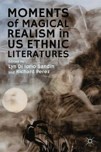 Cover Moments of Magical Realism in US Ethnic Literatures