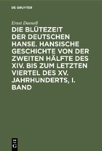 Cover Ernst Daenell: Die Blütezeit der deutschen Hanse. Band 1