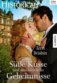 Cover Süße Küsse und unschickliche Geheimnisse