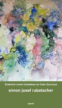 Cover Entwürfe eines Gedanken an Gaia Boccuzzi