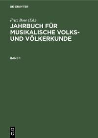 Cover Jahrbuch für musikalische Volks- und Völkerkunde. Band 1