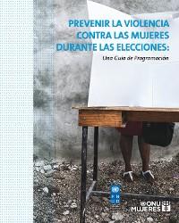 Cover Prevenir la violencia contra las mujeres durante las elecciones