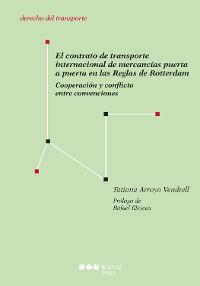 Cover El contrato de transporte internacional de mercancías puerta a puerta en las Reglas de Rotterdam