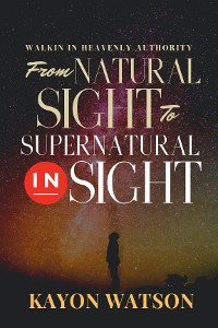 Cover From Natural Sight to Supernatural Insight