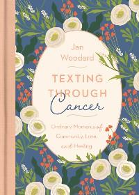 Cover Texting Through Cancer