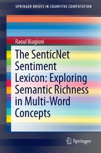 Cover The SenticNet Sentiment Lexicon: Exploring Semantic Richness in Multi-Word Concepts