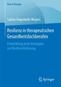 Cover Resilienz in therapeutischen Gesundheitsfachberufen