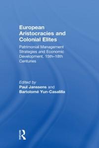 Cover European Aristocracies and Colonial Elites