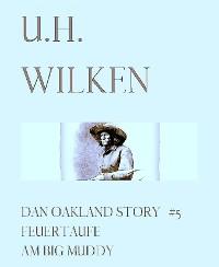 Cover LEGENDÄRE WESTERN:  DAN OAKLAND STORY #5:  Feuertaufe am Big Muddy