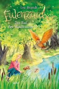 Cover Eulenzauber (11). Der Ruf des Waldkauzes