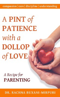 Cover A Pint of Patience with a Dollop of Love