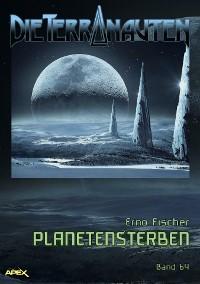 Cover DIE TERRANAUTEN, Band 64: PLANETENSTERBEN