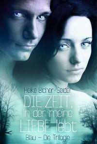 Cover Die Zeit, in der meine Liebe lebt