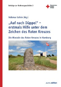 """Cover """"Auf nach Düppel"""" – erstmals Hilfe unter dem Zeichen des Roten Kreuzes"""