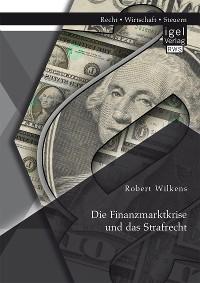Cover Die Finanzmarktkrise und das Strafrecht