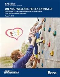 Cover Un neo-welfare per la famiglia. Cooperare per il rafforzamento dell'infanzia e dei servizi per la famiglia