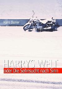 Cover Harrys Welt oder Die Sehnsucht nach Sinn