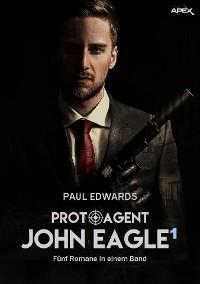Cover PROTO-AGENT JOHN EAGLE, BAND 1