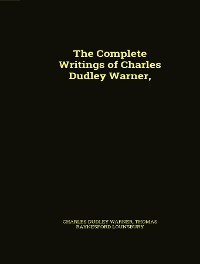 Cover The Complete Works of Charles Dudley Warner