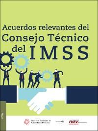 Cover Acuerdos Relevantes del Consejo Técnico del IMSS