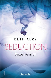 Cover Seduction 1. Begehre mich