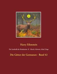 Cover Die Symbolik der Herdentiere II Hirsch, Schwein, Schaf und Ziege