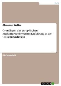 Cover Grundlagen des europäischen Medizinprodukterechts: Einführung in die CE-Kennzeichnung
