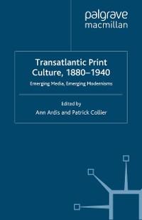 Cover Transatlantic Print Culture, 1880-1940