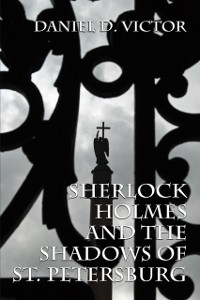 Cover Sherlock Holmes and The Shadows of St Petersburg