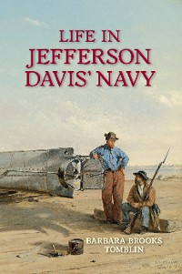 Cover Life in Jefferson Davis' Navy