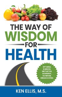 Cover The Way of Wisdom for Health